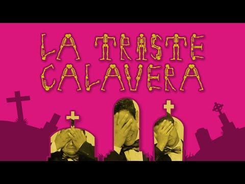 La Triste Calavera - Los Tres Tristes Tigres