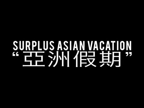 Surplus Asian Vacation