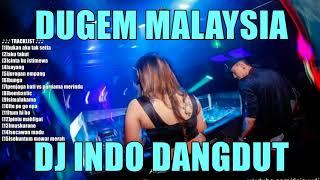 Nonstop Dugem Malaysia Indodut Vs India Remix Campuran Dejavu