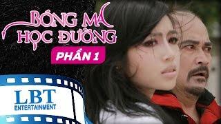 Bóng Ma Học Đường Tập 1 - Hoài Linh, Trương Quỳnh Anh, Elly Trần, Wanbi Tuấn Anh