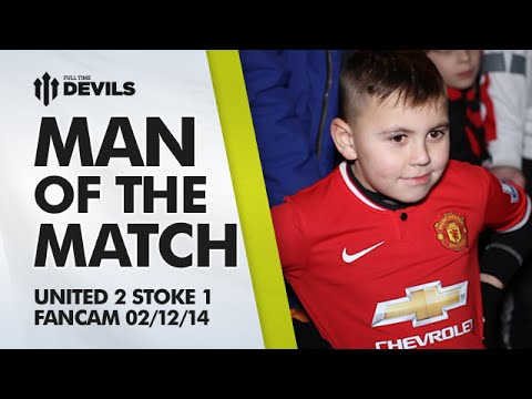 Man of the Match   Manchester United 2 Stoke City 1   FANCAM