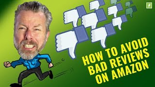 HOW AVOID BAD REVIEWS ON AMAZON