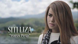 Siti Liza - Harus Pergi (Official Music Video)