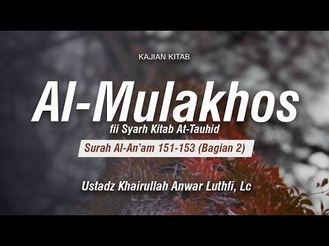 Kitab Al-Mulakhos: Surah Al-An'am 151-153 (Bag. 2) - Ustadz Khairullah Anwar Luthfi, Lc