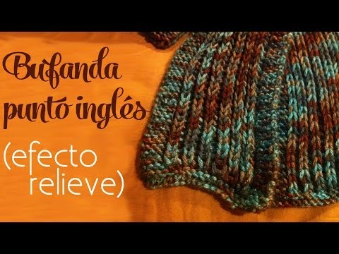 Cómo tejer: Bufanda en punto inglés (efecto de relieve) - dos agujas
