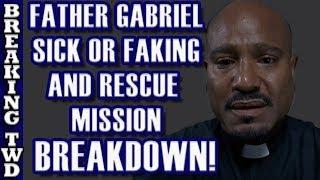 [In-Depth] Father Gabriel BREAKDOWN is he Sick, Bit, Faking?   Walking Dead Season 8 E05 Big Scary U