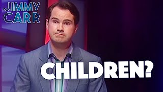 Do You Want To Have Children? | Jimmy Carr Live