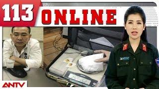 Bản tin 113 Online mới nhất ngày 07/09/2018   Tin tức   Tin tức mới nhất   ANTV