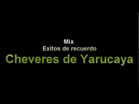 Mix cheveres de yarucaya 2012-2013