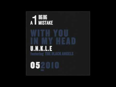 Unkle - With You In My Head (Feat. The Black Angels)