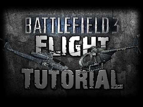 Battlefield 3 HOW TO FLY A HELICOPTER:  A Step-By-Step Tutorial