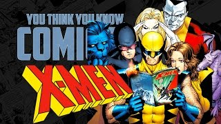 X-Men - You Think You Know Comics?