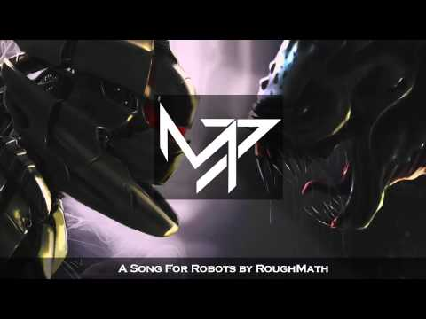 A Song For Robots by RoughMath | Dubstep |