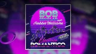 Bob Sinclar ft  Robbie Williams - Electrico Romantico (100 Bpm Pop Extended Dj Oscar Zevach)