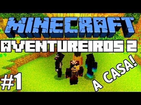 """Minecraft: Feromonas e os Aventureiros 2 - Multiplayer #1 - """"A Nova Casa!"""" =P"""