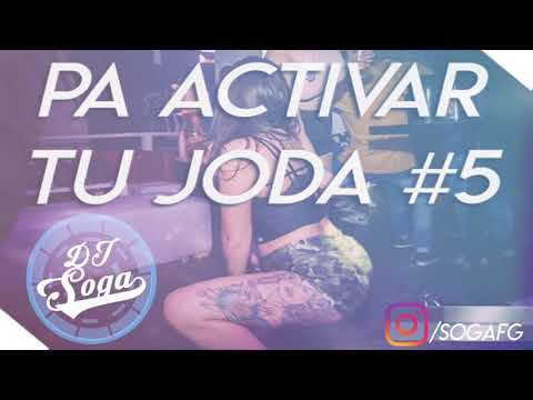 PA ACTIVAR TU JODA #5 💣 Perreo Brasileños, Cumbia, Reggeaton y Mas DJ SOGA 2017