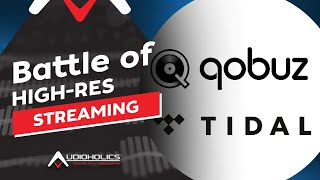 Tidal vs Qobuz: Battle of High-Res Streaming Services