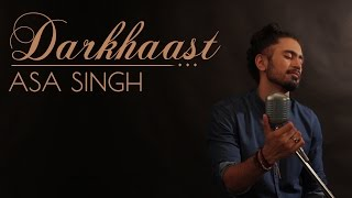Darkhaast I Shivaay | Sunidhi Chauhan & Arijit Singh | Cover by Asa Singh (Male Version)