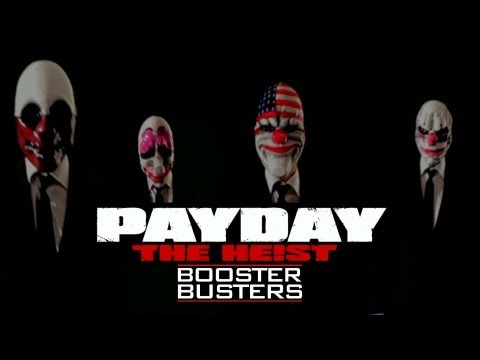 Silly Drug Dealers | Payday: The Heist w/ The Booster Busters