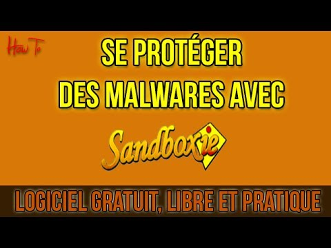 [HOW TO] Se protéger des malwares - Sandboxie