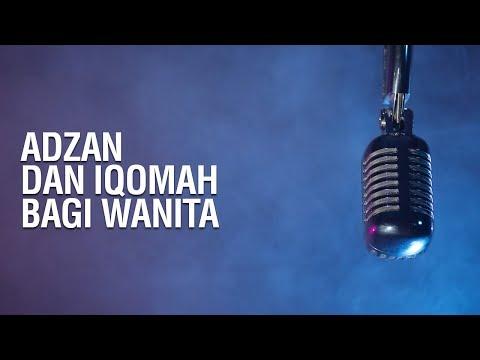 Adzan dan Iqamah Bagi Wanita - Ustadz Ahmad Zainuddin Al-Banjary