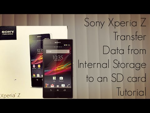 Sony Xperia Z How to Transfer Data from Internal Storage to an SD card Tutorial