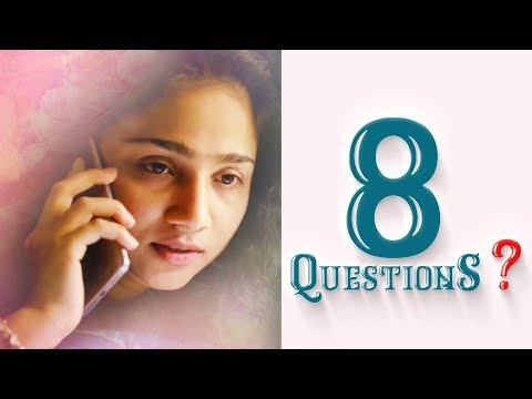 8 Questions Telugu Short Film 2018 || Directed By Sushanth Lokasani
