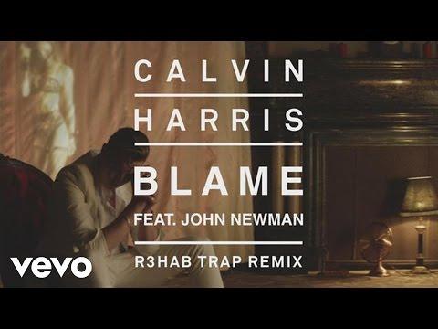 Calvin Harris  Blame R3HAB Trap Remix Audio ft John Newman