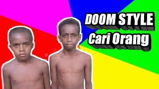 DOOM STYLE - CARI ORANG