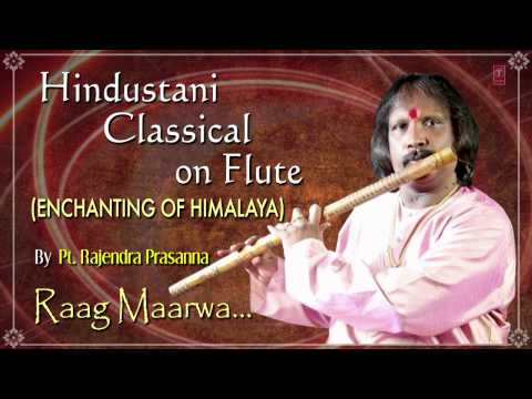 Raag : Maarwa Flute Instrumental | Indian Classical Song (hd) | Pt. Rajendra Prasanna video
