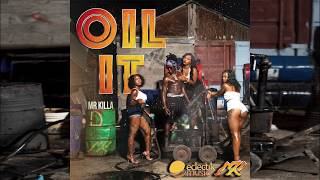 Mr Killa Oil It 2018 Official Audio