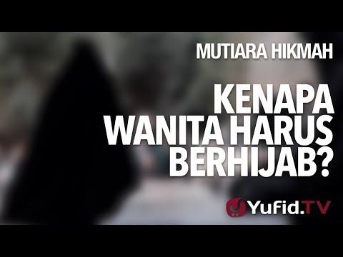 Kenapa Wanita Harus Berhijab? - Ustadz Zainal Abidin, Lc.