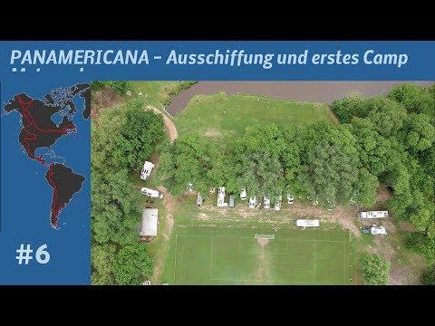 Panamericana #6 - Ausschiffung und erstes Camp