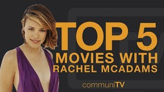 TOP 5: Rachel McAdams Movies