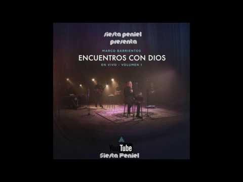 Marco Barrientos – Encuentros Con Dios, Vol  1 En Vivo  Album  Completo