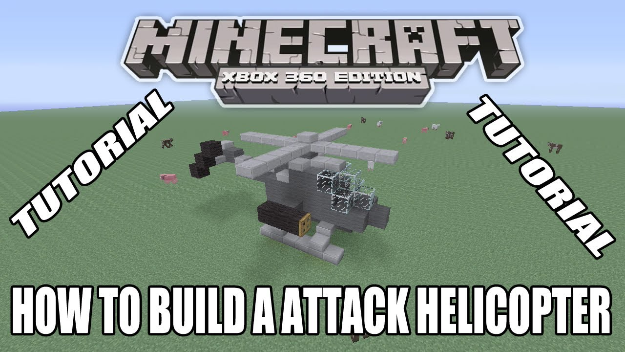 Xbox edition tutorial how to build a attack helicopter youtube