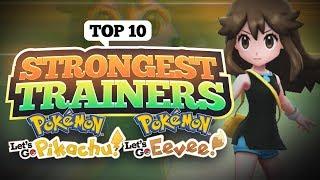 Top 10 Strongest Trainers In Pokemon Let's Go Pikachu/Eevee