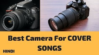 Best Video Camera For Cover Songs in Hindi | Paarth Singh | Cover Songs Tutorials