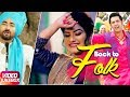Back To Folk | Ranjit Bawa | Gippy Grewal | Kaur- B| Video Jukebox | Latest Punjabi Songs 2018