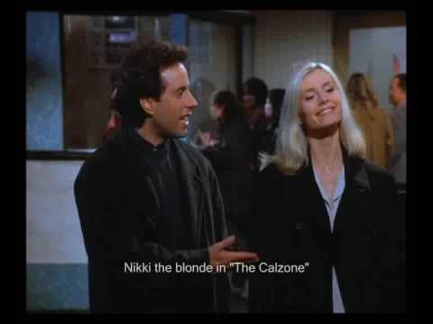 nikki the blonde in Seinfeld - The Calzone