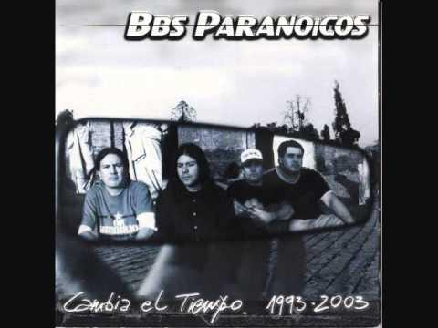 Bbs Paranoicos - Cambia El Tiempo