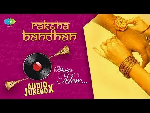Raksha Bandhan | Bhaiya Mere | Evergreen Bollywood Songs | Audio Jukebox video