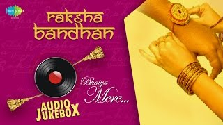 Raksha Bandhan | Bhaiya Mere | Evergreen Bollywood Songs | Audio Jukebox