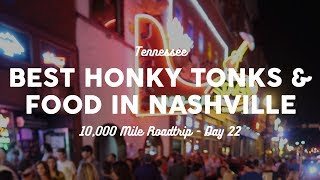 Best Honky Tonks and Food in Nashville   10K Road Trip Vlog Day 22