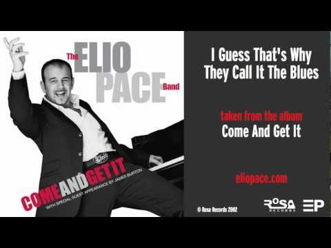 ELIO PACE - I Guess That's Why They Call It The Blues (from the album 'Come And Get It' 2002) 8of 16