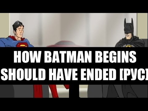 How Batman Begins Should Have Ended [RUS]