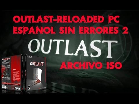 DESCARGA Outlast RELOADED PC ESPANOL SIN ERRORES 2014