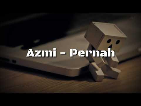 Azmi - Pernah (Lirik)