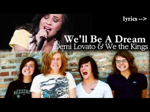 We'll Be A Dream - Demi Lovato & We The Kings + lyrics