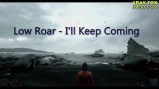 Death Stranding E3 Trailer Song OST   Low Roar -  I'll Keep Coming   Extended Full Version